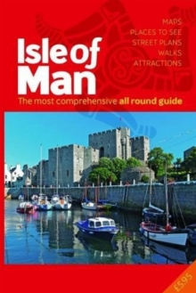 The All Round Guide to the Isle of Man 2018/19 : The most comprehensive guide, Paperback Book
