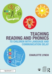 Teaching Reading and Phonics to Children with Language and Communication Delay, Paperback / softback Book