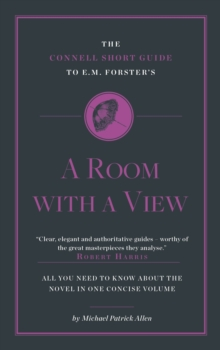 The Connell Short Guide to E. M. Forster's: A Room with a View, Paperback Book