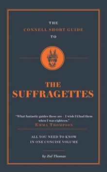 The Connell Short Guide to the Suffragettes, Paperback / softback Book