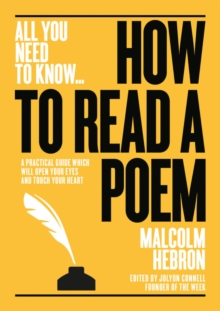How to Read a Poem : A practical guide which will open your eyes - and touch your heart, Paperback / softback Book