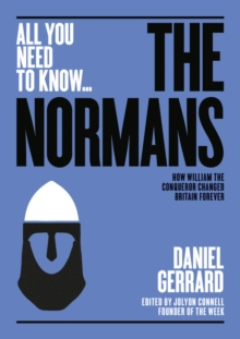 The Normans : How William the Conqueror changed Britain forever, Paperback Book