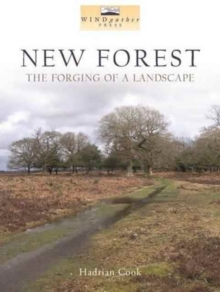New Forest : The Forging of a Landscape, Paperback / softback Book