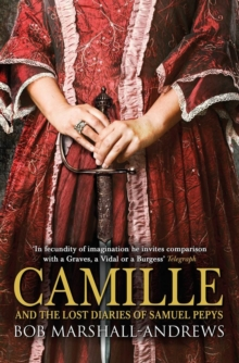 Camille : And the Lost Diaries of Samuel Pepys, Hardback Book