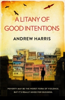 A Litany of Good Intentions, Paperback / softback Book