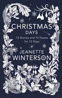 Christmas Days : 12 Stories and 12 Feasts for 12 Days, Hardback Book