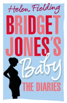 Bridget Jones's Baby : The Diaries, Hardback Book