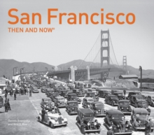 San Francisco Then and Now (R), Hardback Book
