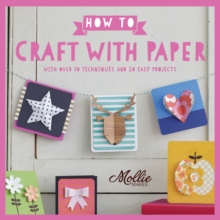 How to Craft with Paper : With Over 50 Techniques and 20 Easy Projects, Paperback Book