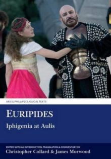 Euripides: Iphigenia at Aulis : Volume 1: Introduction, Text and Translation; Volume 2: Commentary and Indexes, Hardback Book