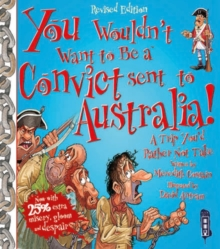 You Wouldn't Want To Be A Convict Sent To Australia, Paperback Book