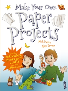 Make Your Own Paper Projects, Paperback Book