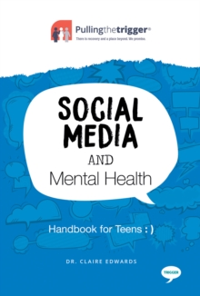 Social Media and Mental Health : Handbook for Teens, Paperback / softback Book