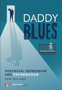 Daddy Blues : Postnatal Depression and Fatherhood, Paperback / softback Book