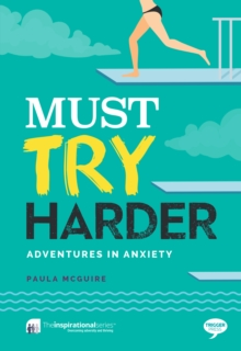 Must Try Harder : Adventures in Anxiety, Paperback Book