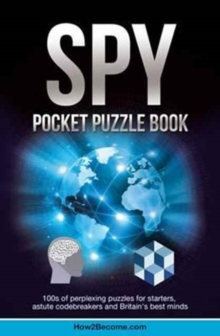 Spy Pocket Puzzle Book: 100s of Perplexing Puzzles for Starters, Astute Codebreakers and Britain's Best Minds (the Puzzle Series), Paperback Book