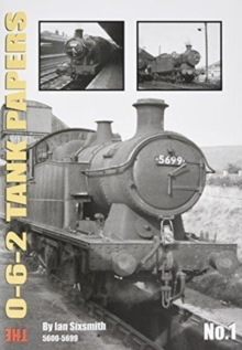 TANK THE 0-6-2 TANKS PAPERS NO.1 : 5600-5699, Paperback / softback Book