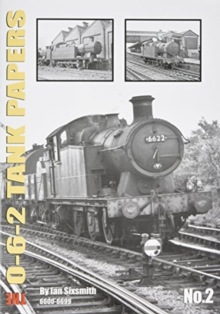 TANK THE 0-6-2 TANK PAPERS NO 2 : 6600-6699, Paperback / softback Book