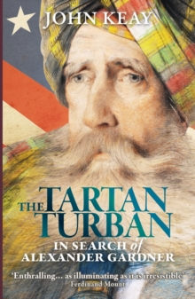 The Tartan Turban : In Search of Alexander Gardner, Paperback Book
