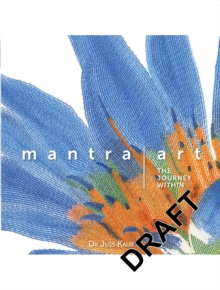 Mantra Art : The Journey Within, Hardback Book