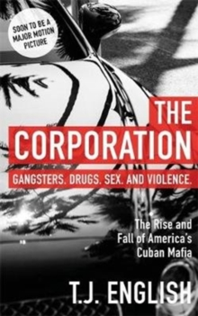 The Corporation : The Rise and Fall of America's Cuban Mafia, Paperback / softback Book