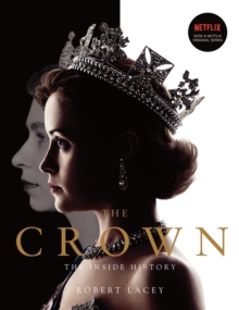 The Crown : The official book of the hit Netflix series, Hardback Book