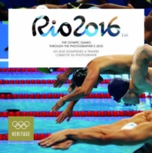 Rio 2016 : The Olympic Games Through the Photographer's Lens, Paperback Book