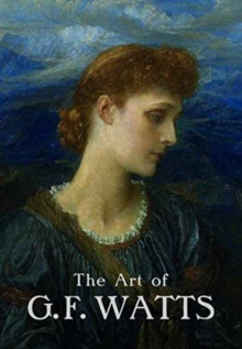 The Art of G.F. Watts, Paperback / softback Book