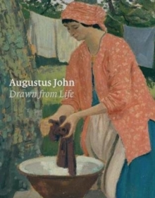 Augustus John : Drawn from Life, Paperback / softback Book
