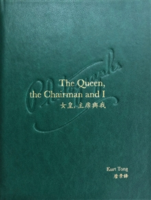The Queen, The Chairman and I, Hardback Book