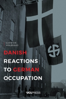 Danish Reactions to German Occupation : History and Historiography, Paperback / softback Book