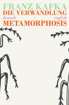Die Verwandlung/Metamorphosis : Bilingual Parallel Text in Deutsch/English, Paperback Book