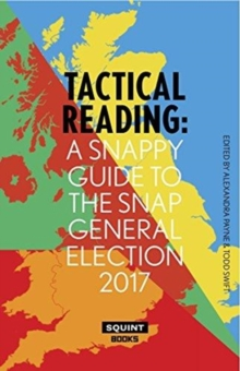 Tactical Reading: A Snappy Guide to the Snap Election 2017, Paperback / softback Book