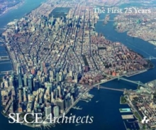 SLCE Architects : The First 75 Years, Hardback Book