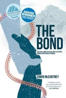 The Bond : Two epic climbs in Alaska and a lifetime's connection between climbers, Paperback Book