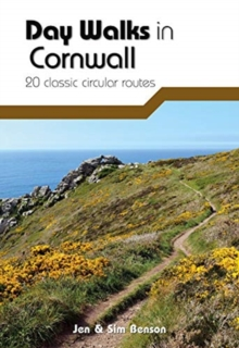 Day Walks in Cornwall : 20 coastal & moorland routes, Paperback / softback Book