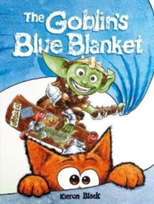 The Goblin's Blue Blanket : A story about why you shouldn't worry about the little things, Paperback / softback Book