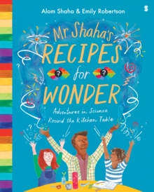 Mr Shaha's Recipes for Wonder : Adventures in Science Round the Kitchen Table, Hardback Book