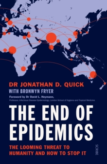 The End of Epidemics : the looming threat to humanity and how to stop it, Paperback Book