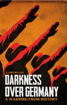 Darkness Over Germany : A Warning From History, Paperback / softback Book