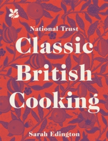 Classic British Cooking, Hardback Book