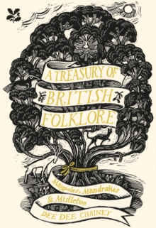 A Treasury of British Folklore : Maypoles, Mandrakes and Mistletoe, Hardback Book