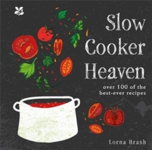 Slow Cooker Heaven : Over 100 of the Best-Ever Recipes, Hardback Book