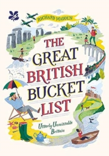 The Great British Bucket List : Utterly Unmissable Britain, Hardback Book