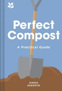 Perfect Compost : A Practical Guide, Hardback Book