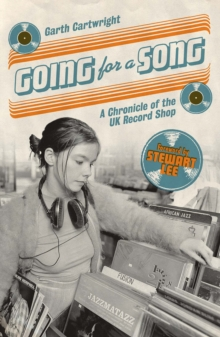 Going For A Song : A Chronicle of the UK Record Shop, Paperback Book