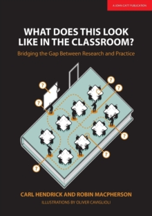 What Does This Look Like in the Classroom? : Bridging the gap between research and practice, Paperback / softback Book