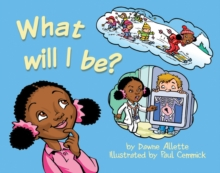 What Will I be?, Paperback Book