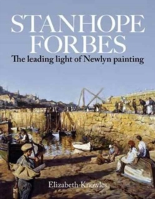 Stanhope Forbes : Father of the Newlyn School, Paperback / softback Book