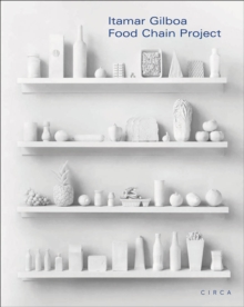 Itamar Gilboa : Food Chain Project, Hardback Book